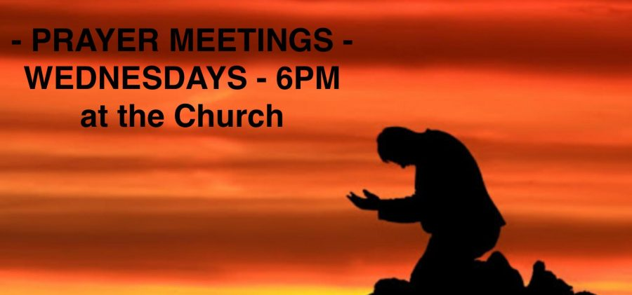 Prayer Meeting - Wednesdays 6pm.